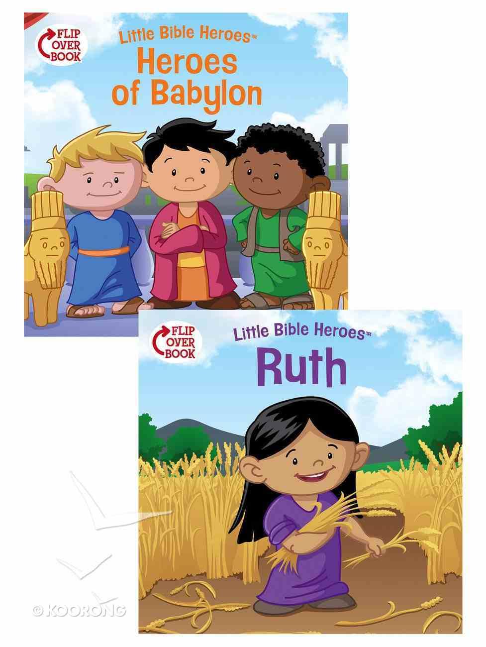 Heroes of Babylon/Ruth Flip-Over Book (Little Bible Heroes Series) Paperback
