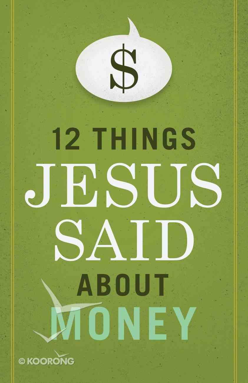 12 Things Jesus Said About Money Paperback