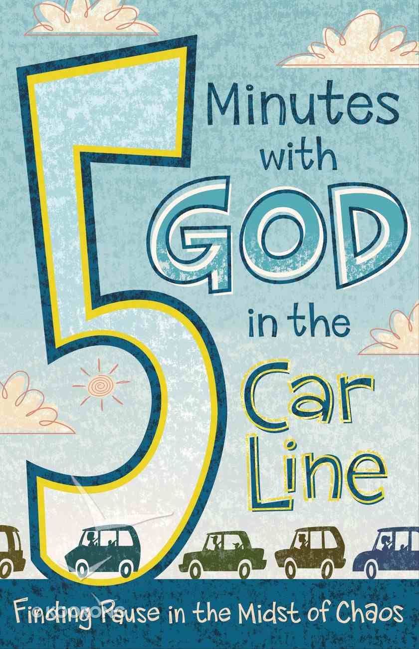 5 Minutes With God in the Car Line Paperback