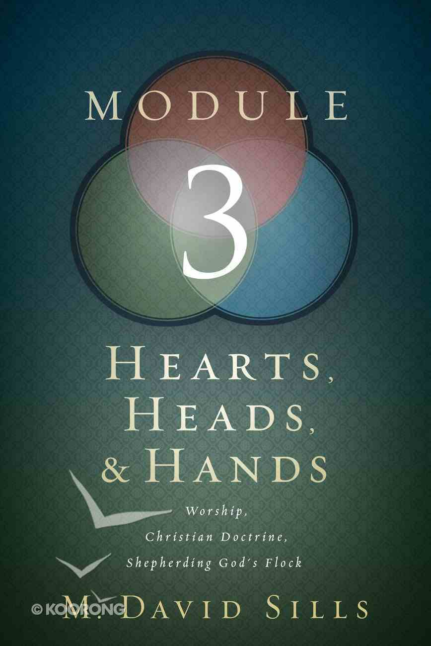 Hearts, Heads, and Hands: Module 3 Paperback