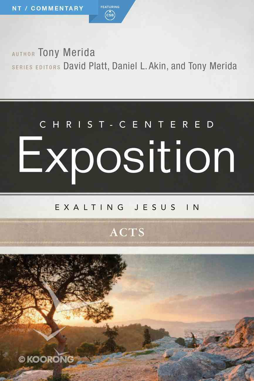 Exalting Jesus in Acts (Christ Centered Exposition Commentary Series) Paperback