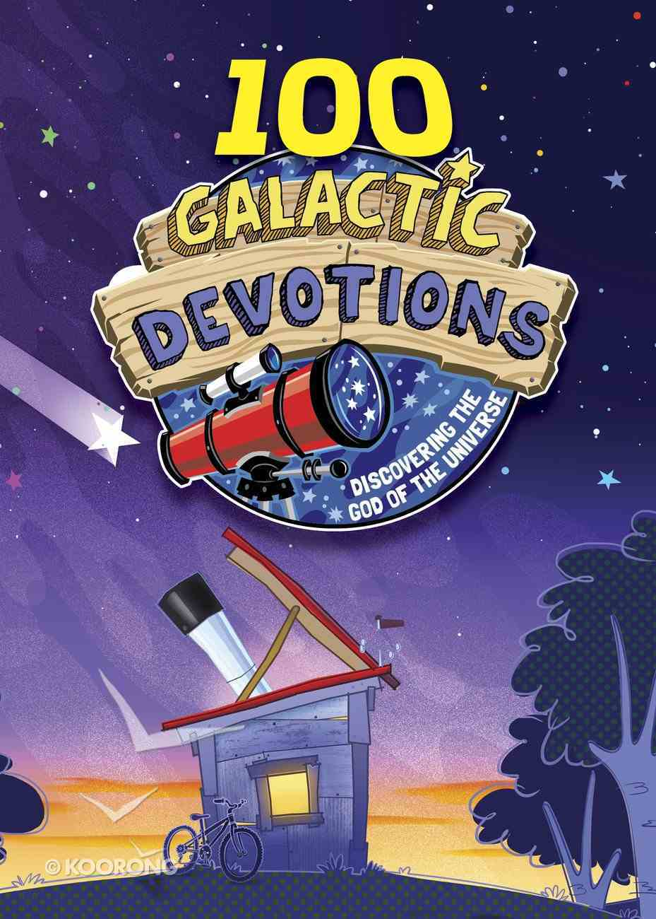 100 Galactic Devotions: Discovering the God of the Universe Paperback