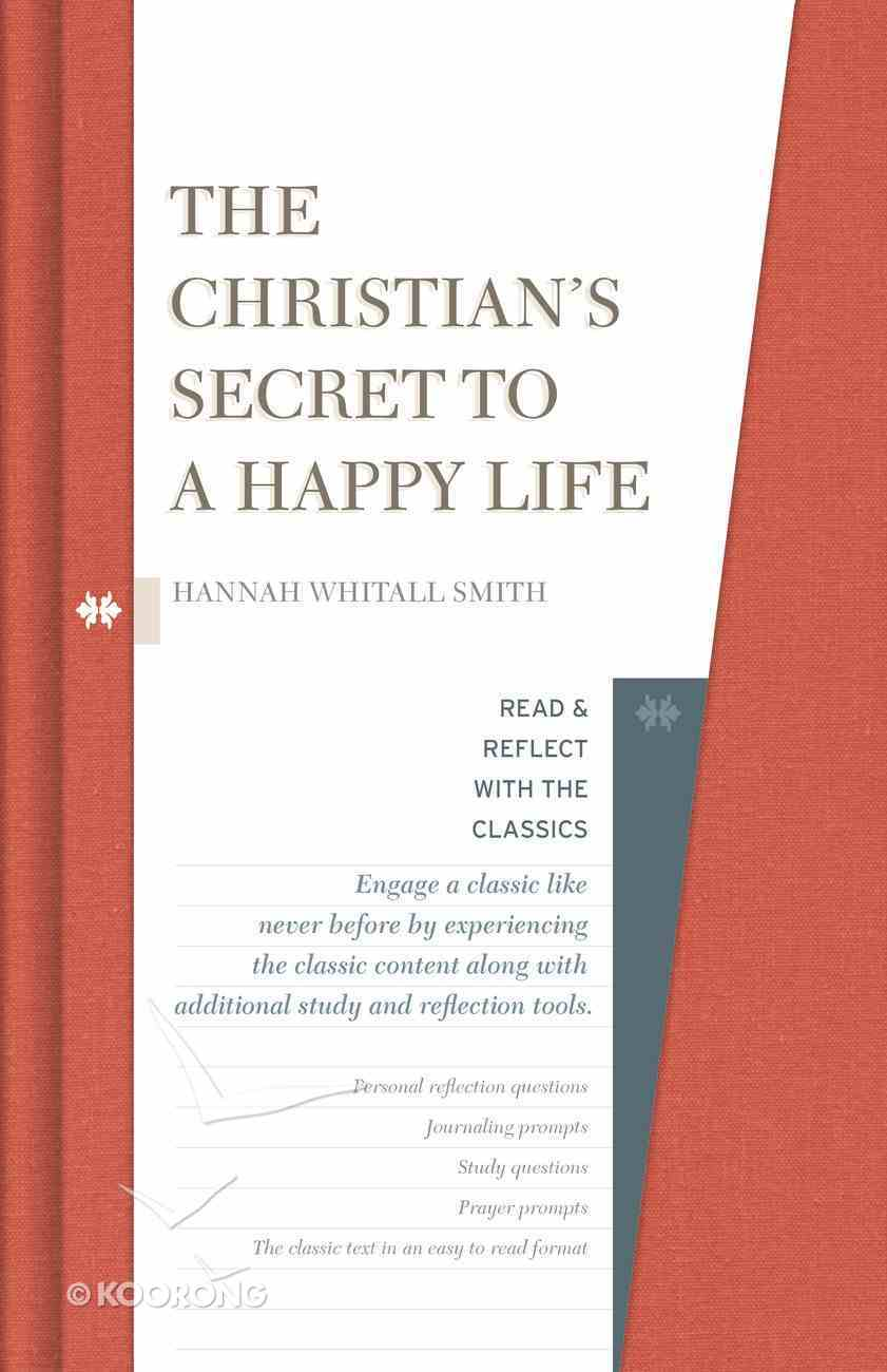 The Christian's Secret of a Happy Life (Read & Reflect With The Classics Series) Hardback