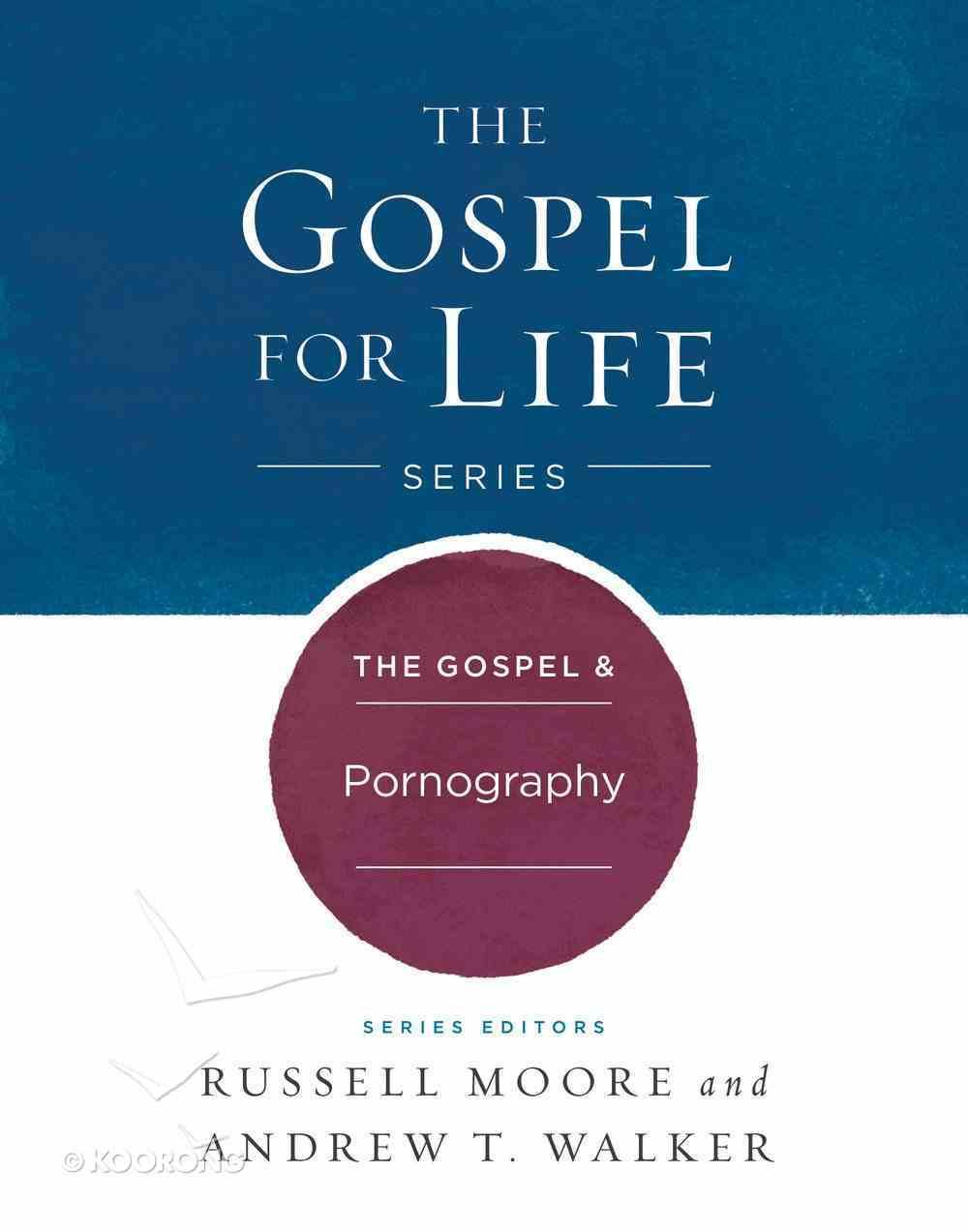 The Gospel & Pornography (Gospel For Life Series) Hardback