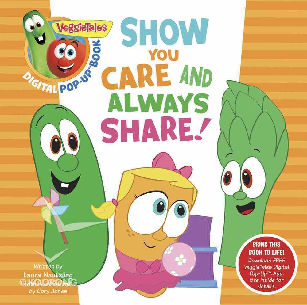 Show You Care and Always Share (A Digital Pop-Up Book) (Veggie Tales (Veggietales) Series) Padded Board Book