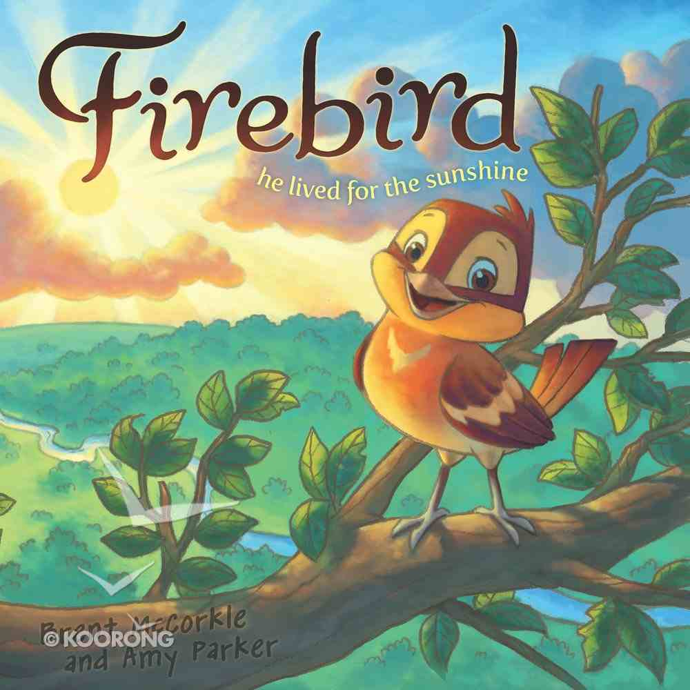 Firebird: He Lived For the Sunshine Paperback