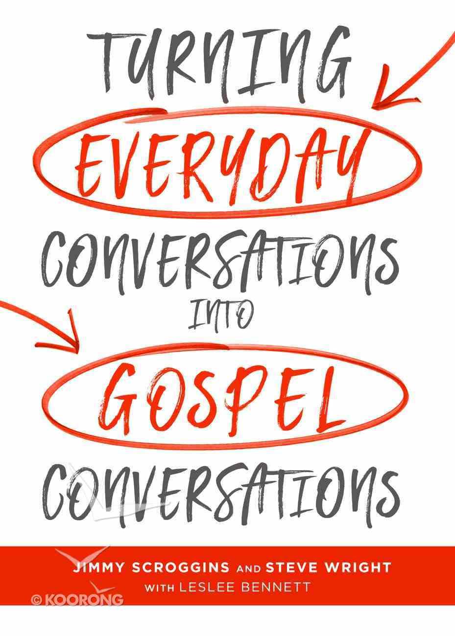 Turning Everyday Conversations Into Gospel Conversations Paperback