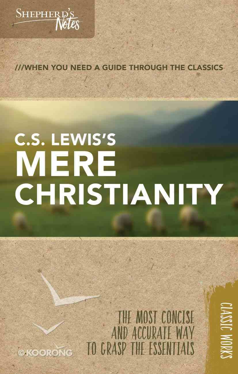C.S. Lewis's Mere Christianity (Shepherd's Notes Bible Summary Series) Paperback