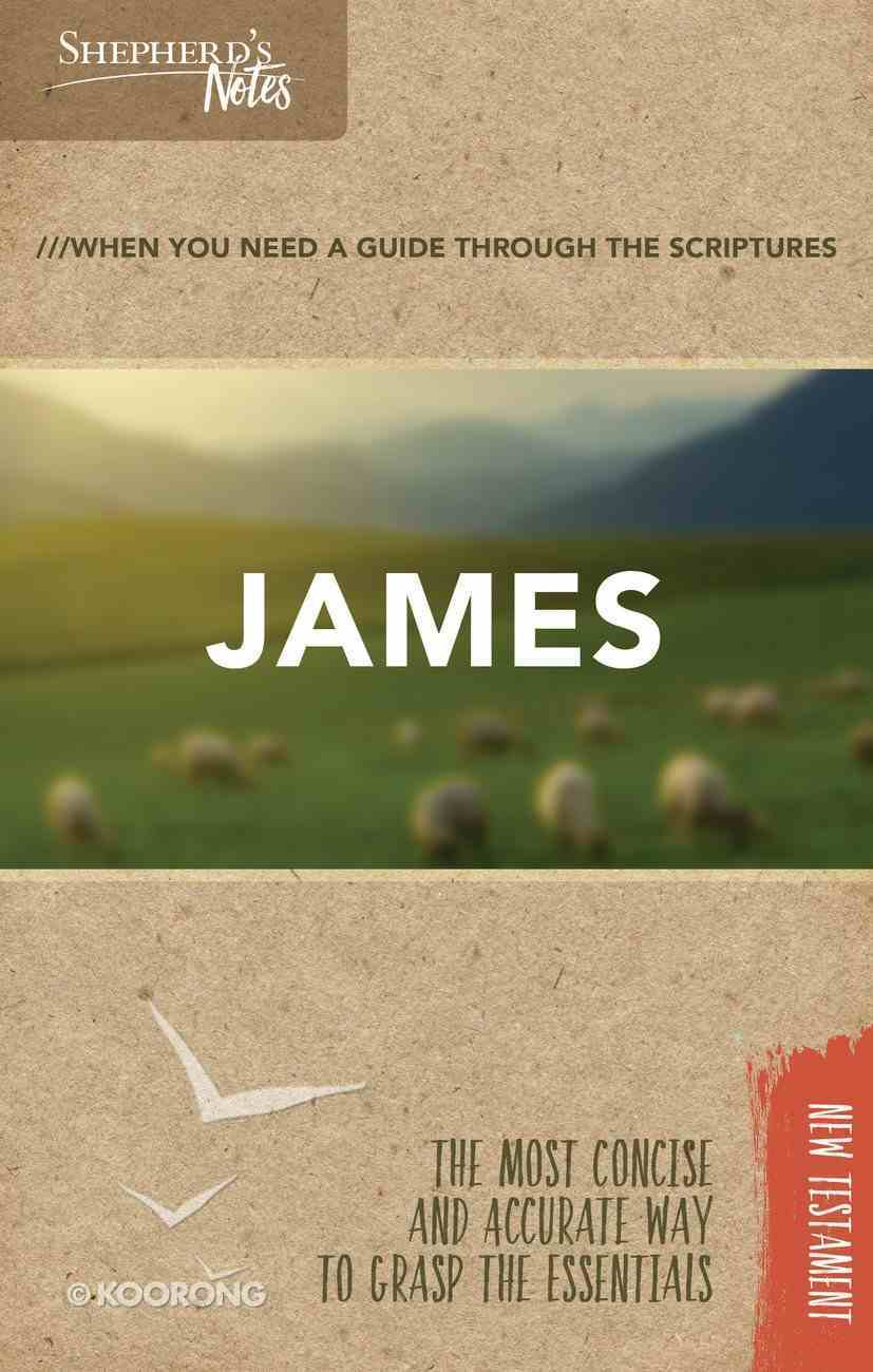 James (Shepherd's Notes Bible Summary Series) Paperback