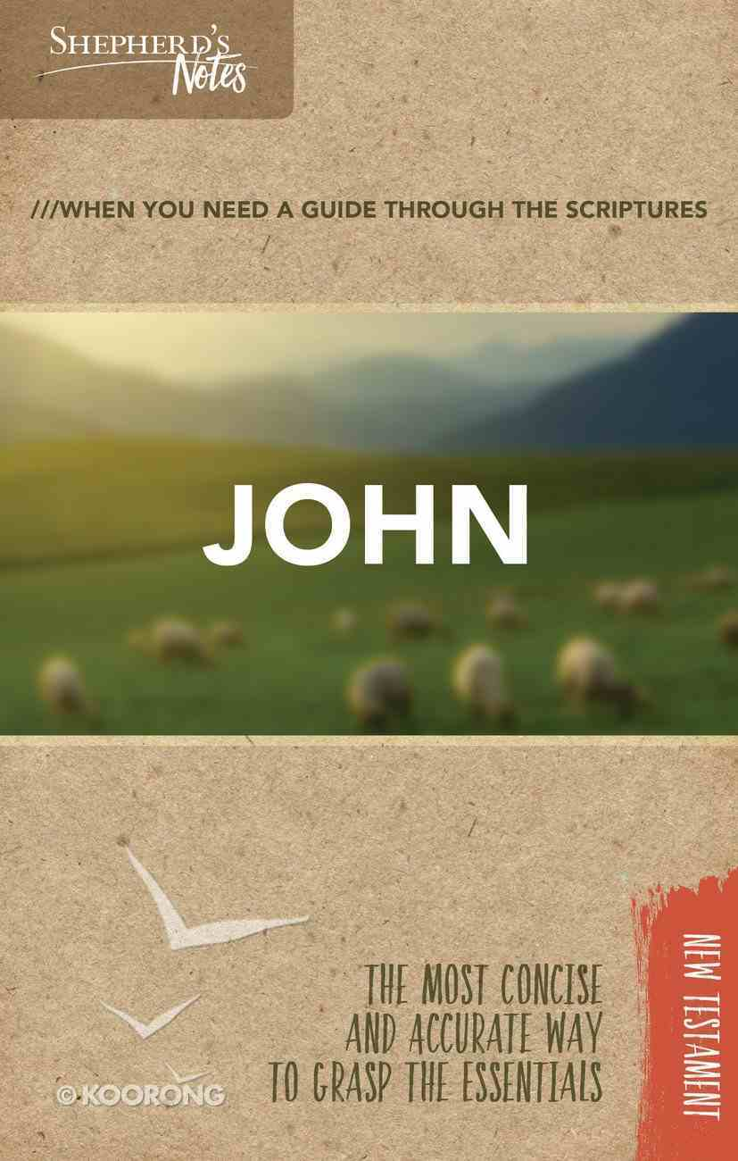 John (Shepherd's Notes Bible Summary Series) Paperback