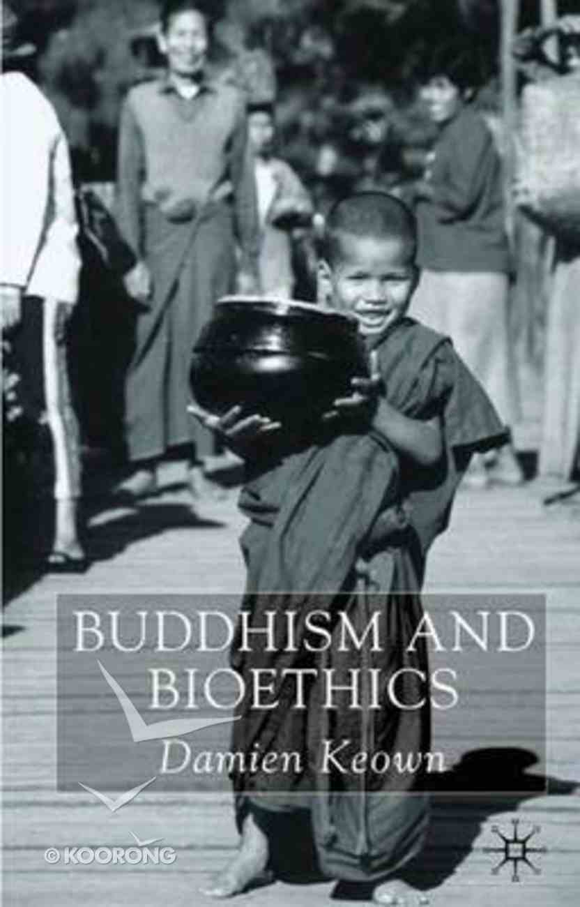 Buddhism and Bioethics Paperback