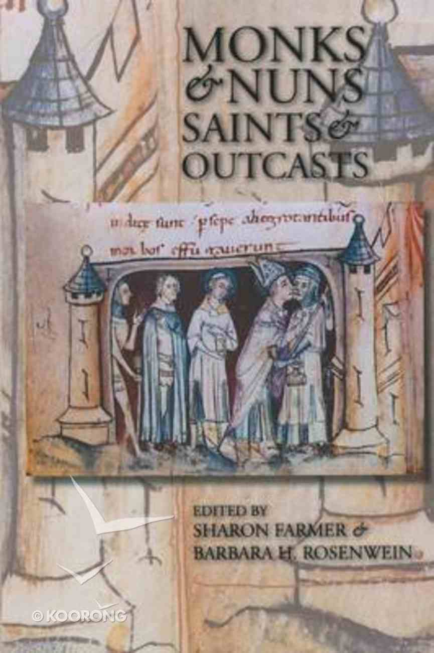 Monks and Nuns: Saints and Outcasts Paperback