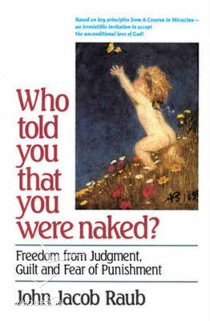 Who Told You That You Were Naked Paperback