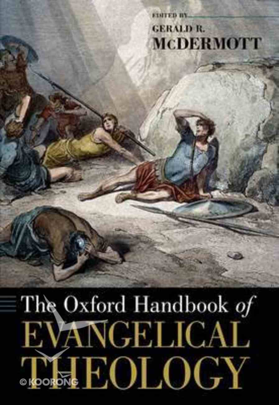 The Oxford Handbook of Evangelical Theology Paperback