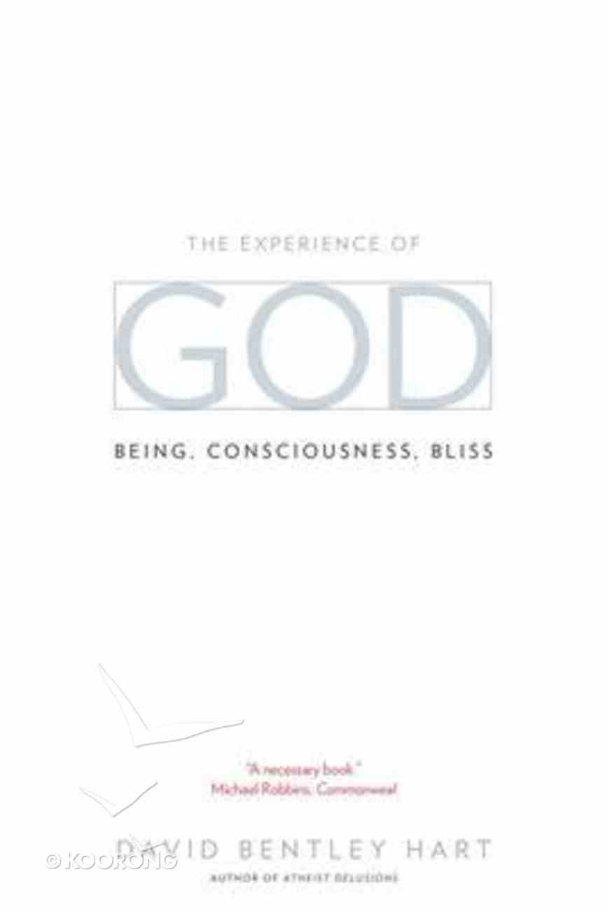 The Experience of God: Being, Consciousness, Bliss Paperback