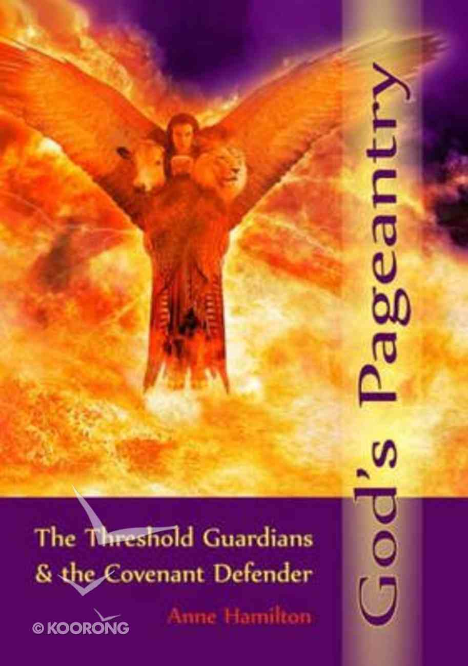 God's Pageantry: The Threshold Guardians and the Covenant Defender Paperback