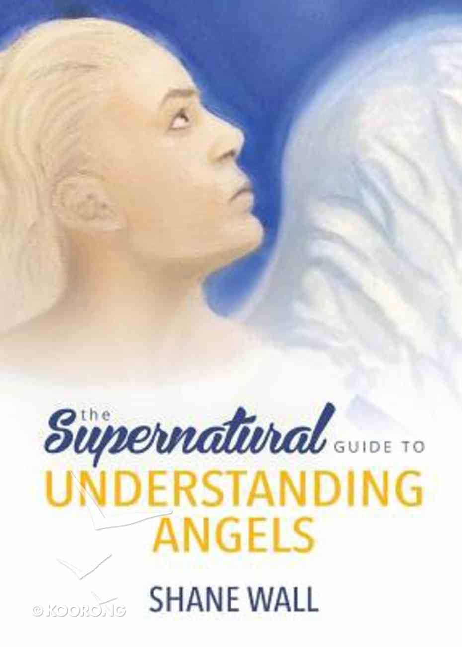 The Supernatural Guide to Understanding Angels Paperback