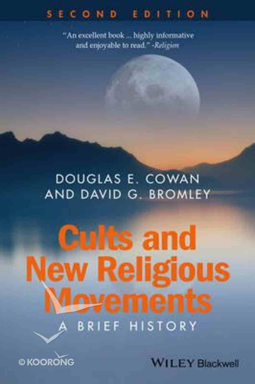 Cults and New Religions (2nd Edition) (Wiley Blackwell Brief Stories Of Religion Series) Paperback