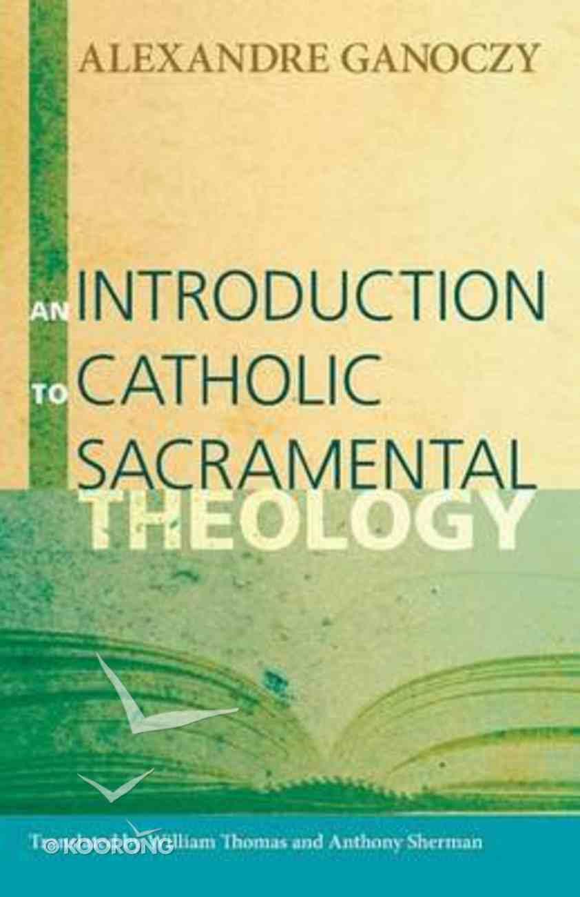 An Introduction to Catholic Sacramental Theology Paperback