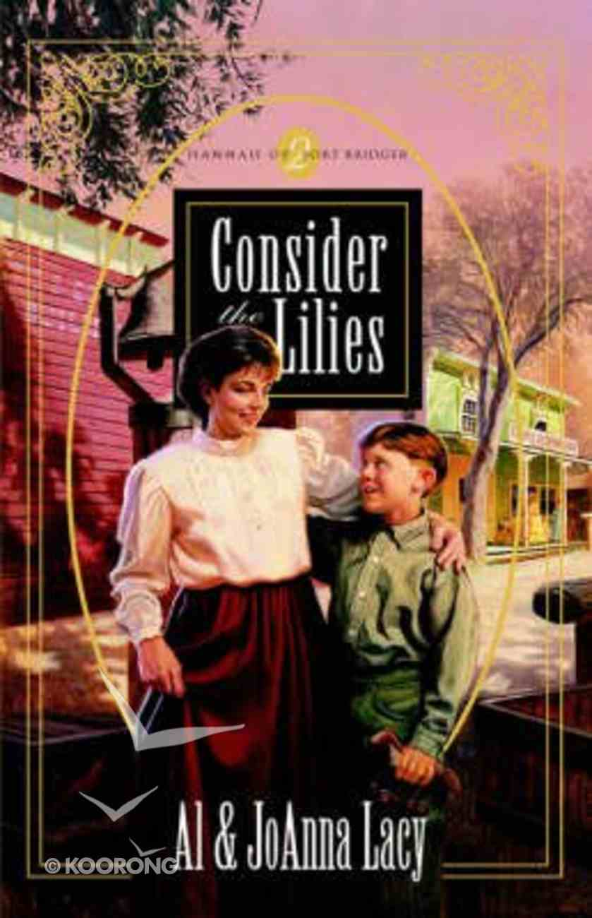 Hannah of Fort Bridger #02: Consider the Lilies Paperback