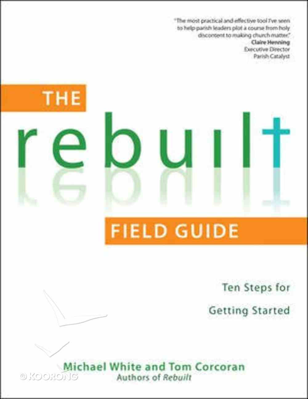 The Rebuilt Field Guide: Ten Steps For Getting Started Paperback