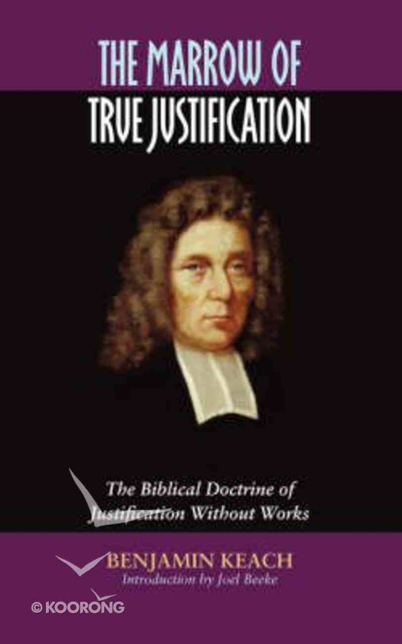The Marrow of True Justification Paperback