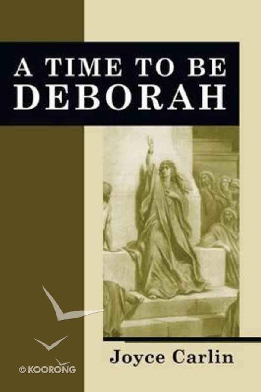 A Time to Be Deborah Paperback