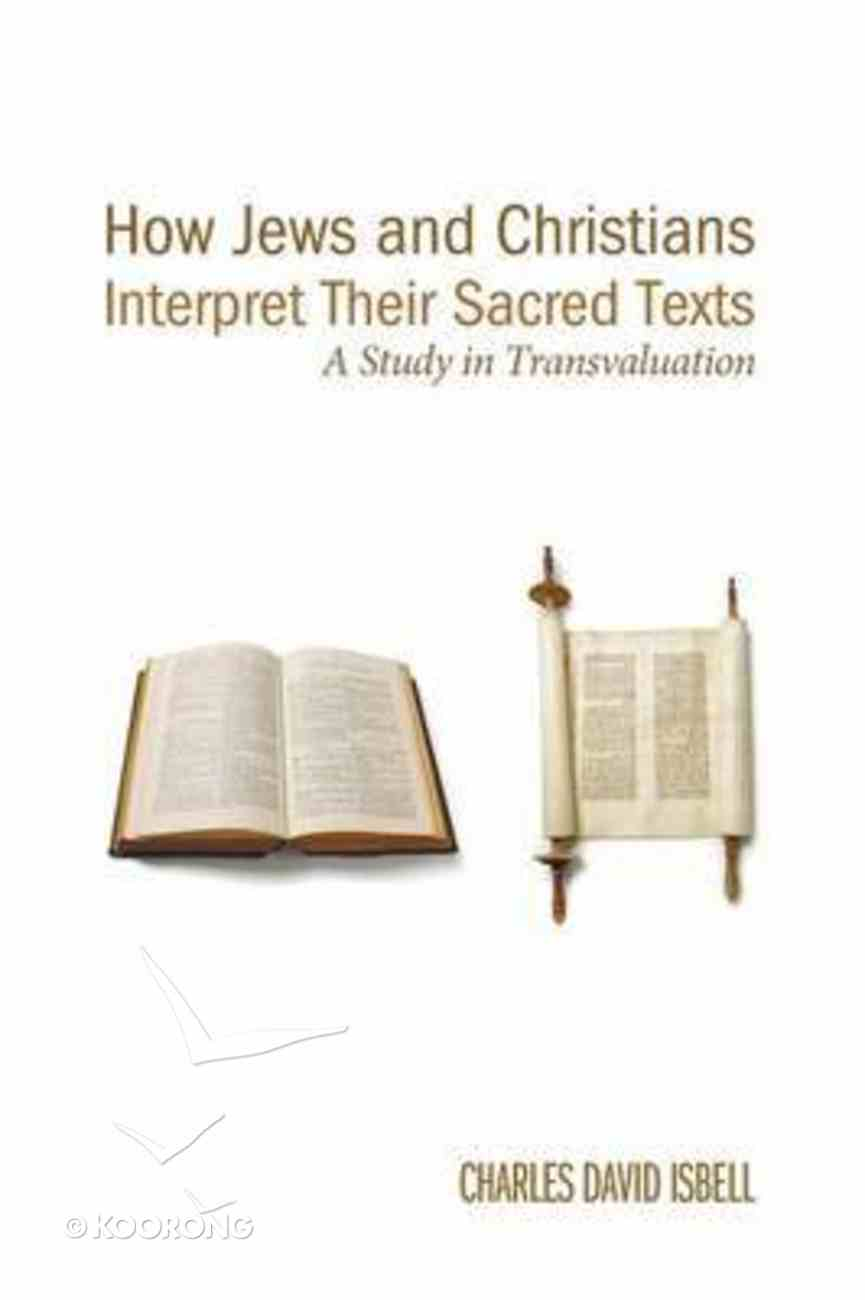 How Jews and Christians Interpret Their Sacred Texts Paperback