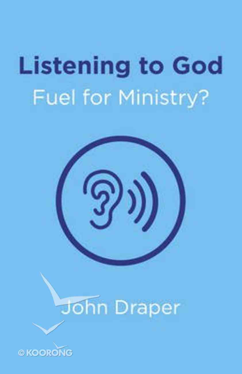 Listening to God - Fuel For Ministry? Paperback