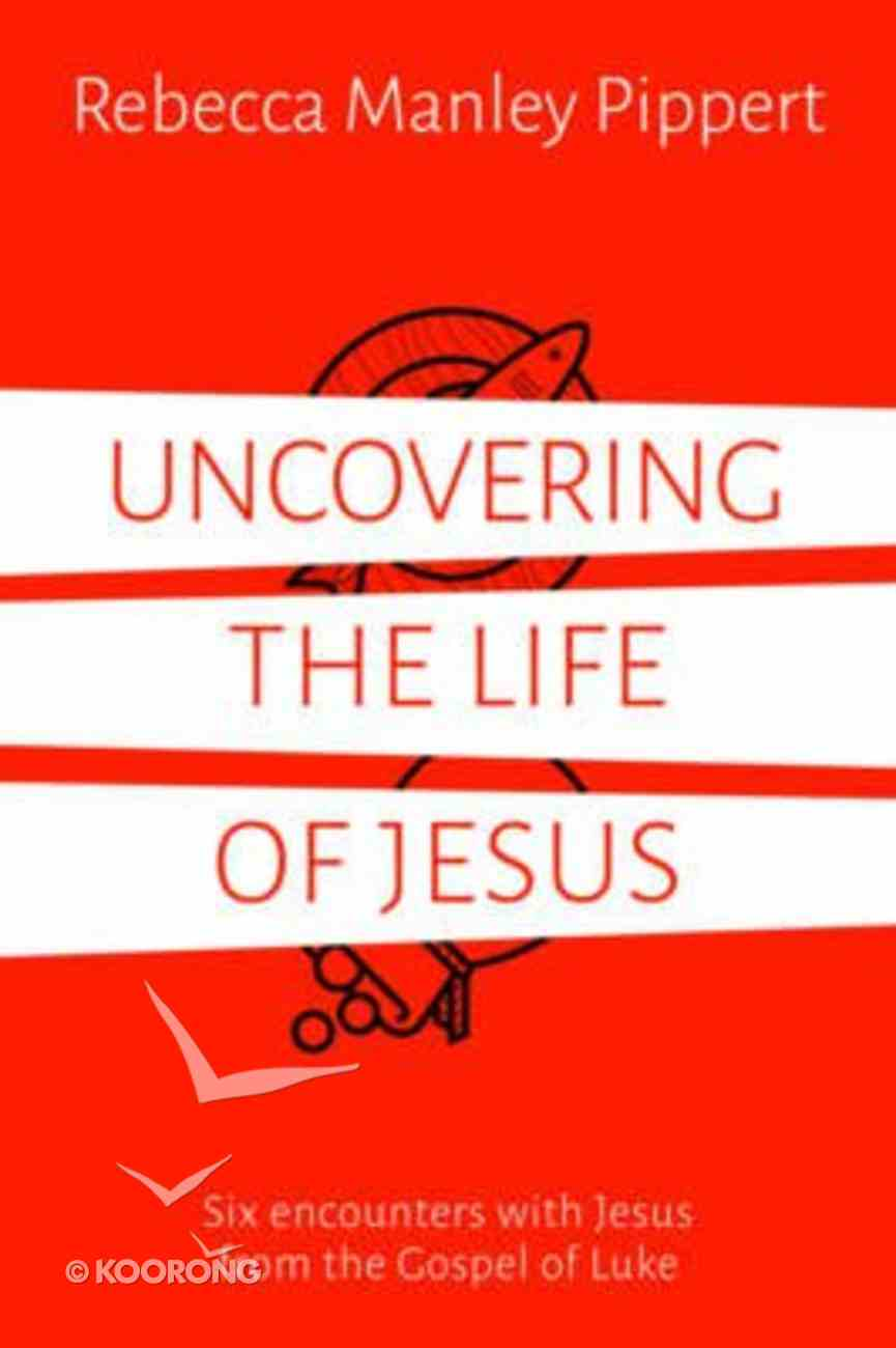 Uncovering the Life of Jesus Paperback