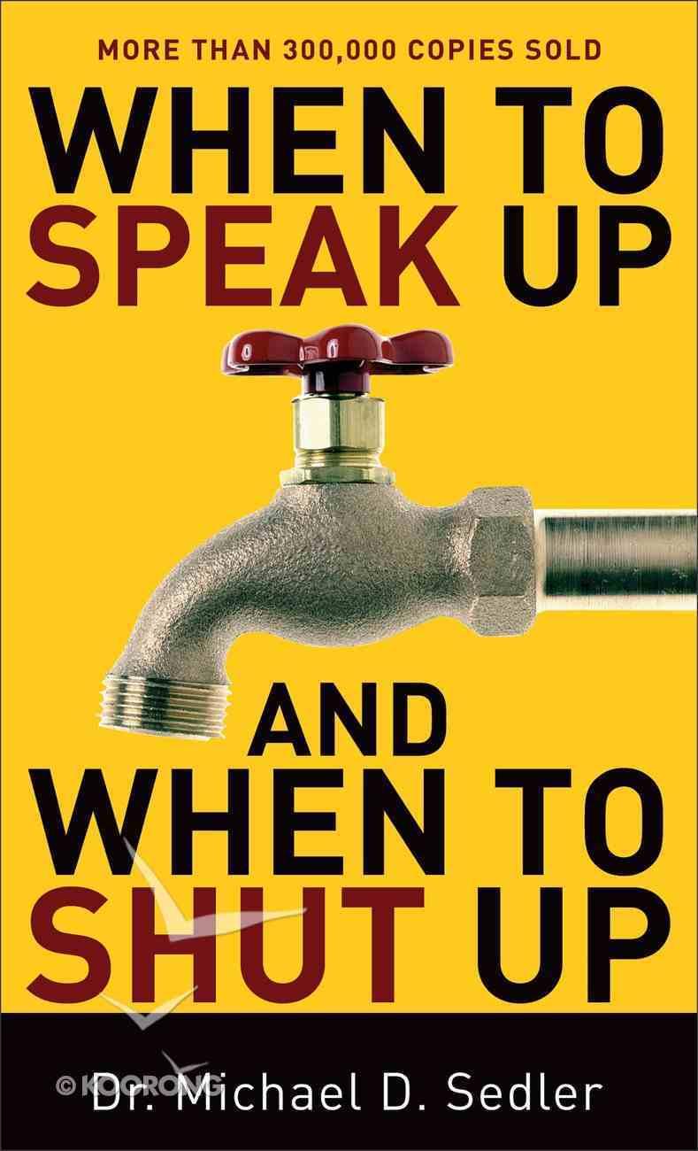 When to Speak Up and When to Shut Up Mass Market