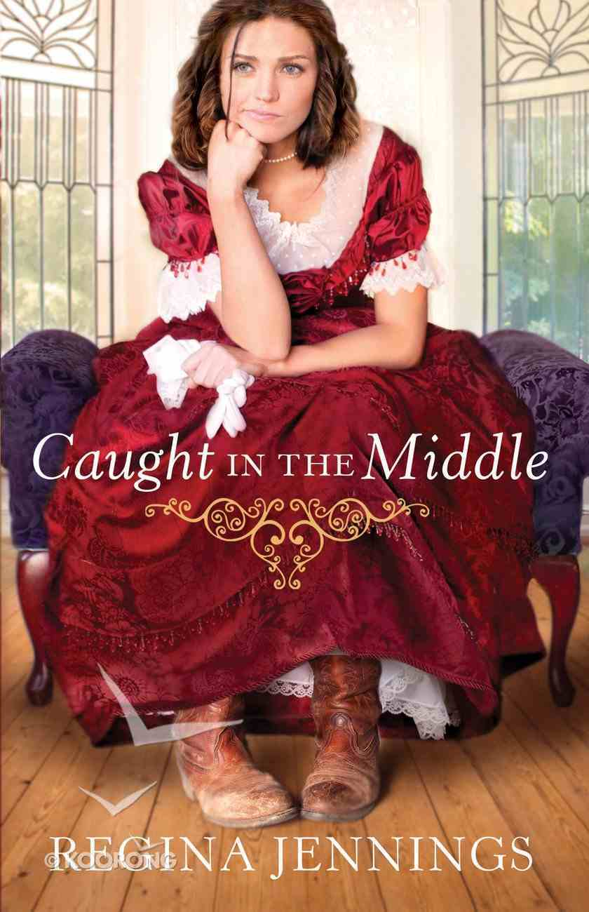Caught in the Middle (#03 in Ladies Of Caldwell County Series) Paperback