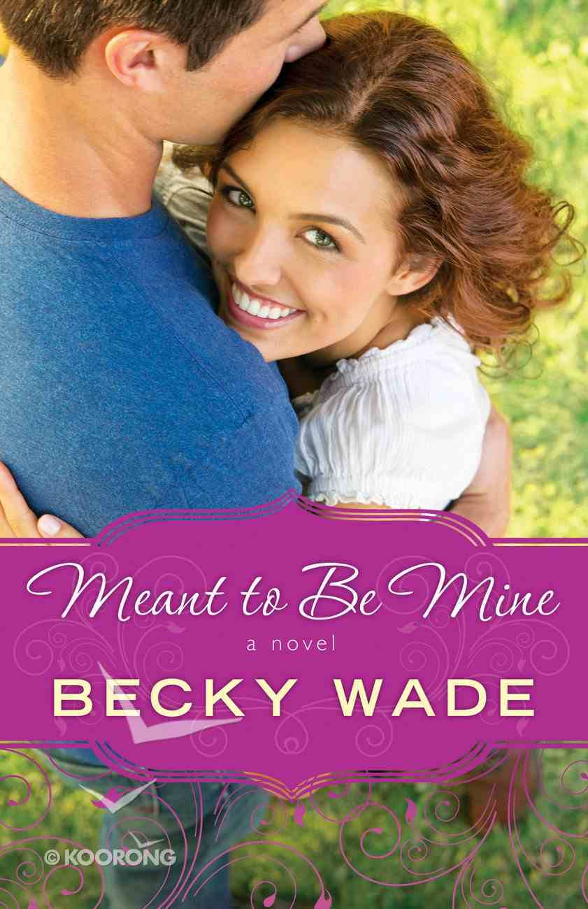 Meant to Be Mine (#02 in Porter Family Novel Series) Paperback