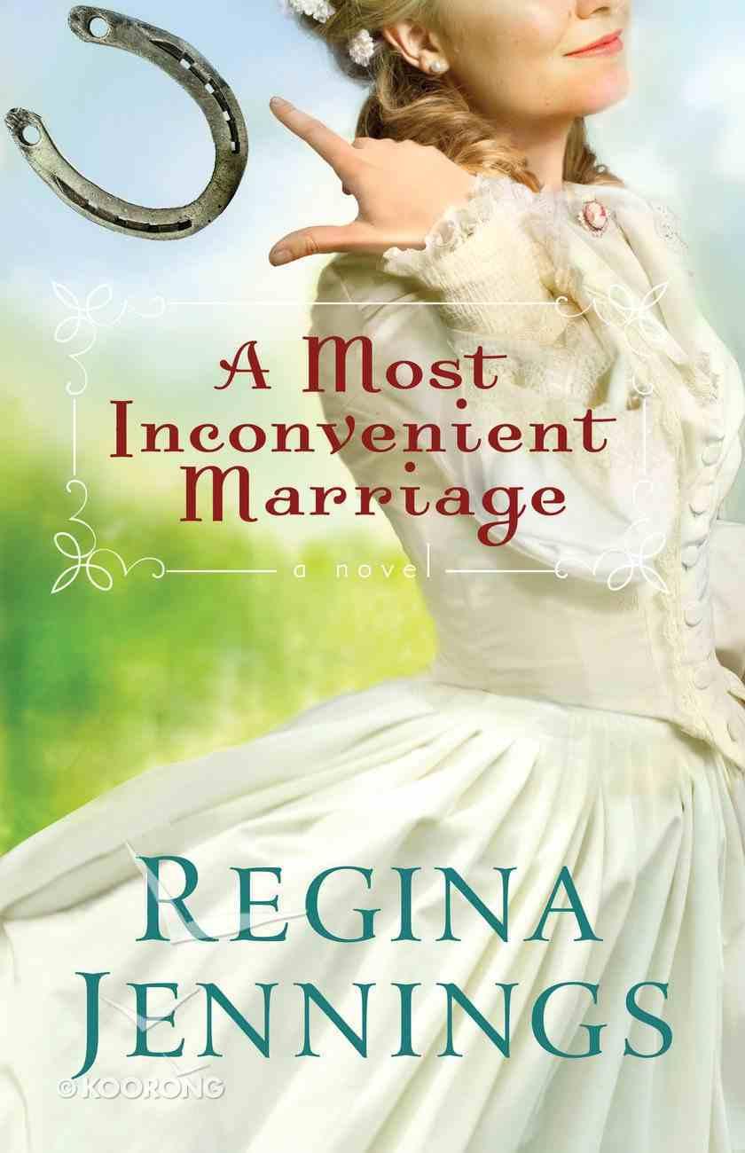 A Most Inconvenient Marriage Paperback