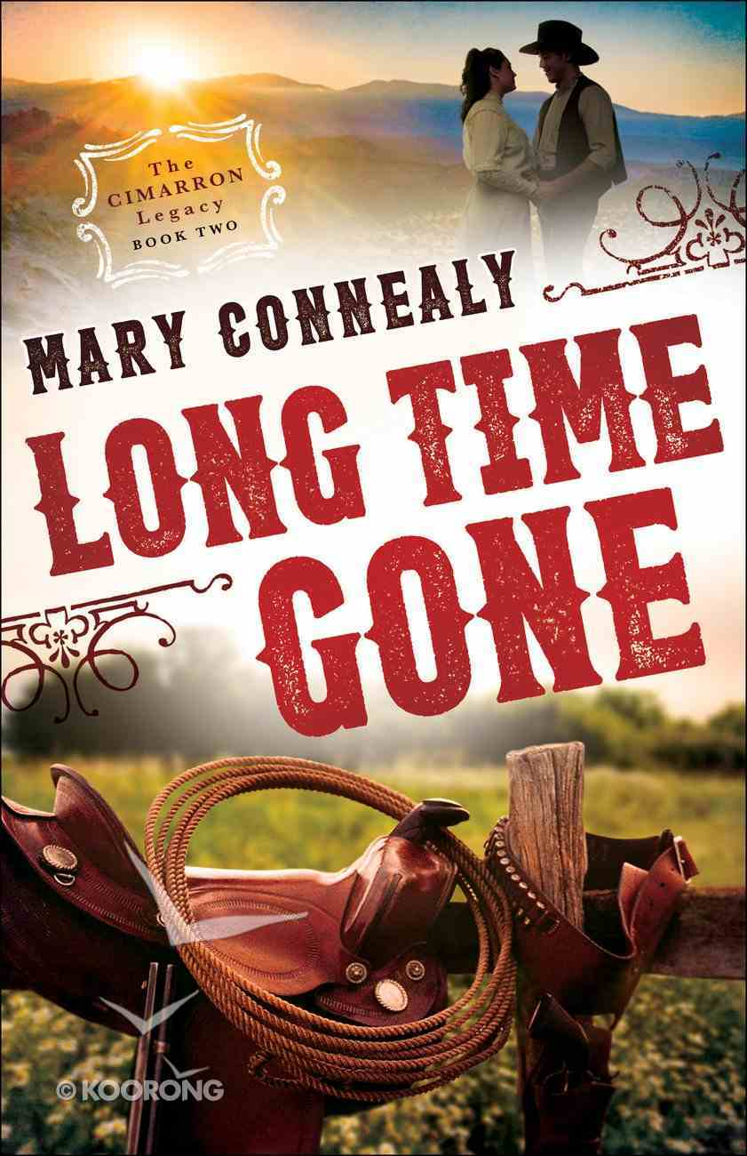 Long Time Gone (#02 in The Cimarron Legacy Series) Paperback