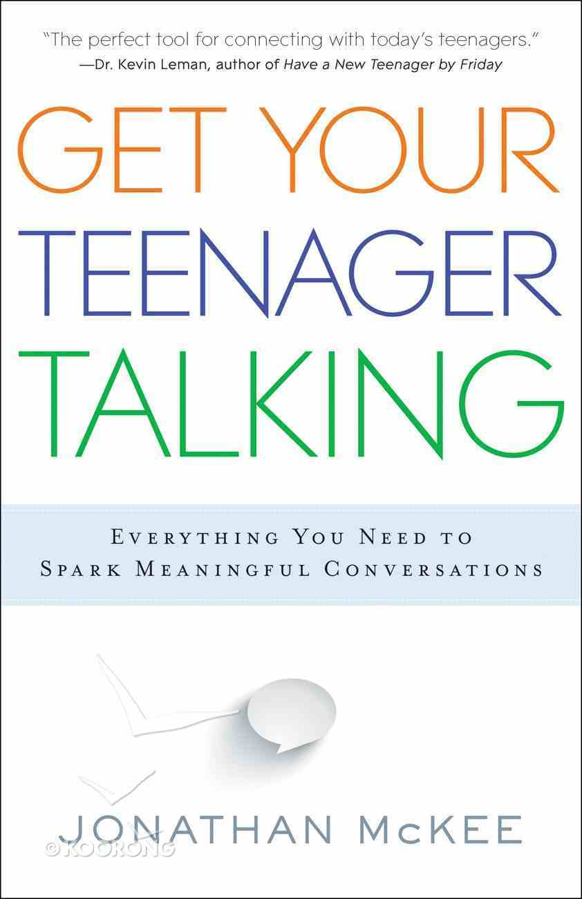 Get Your Teenager Talking Paperback