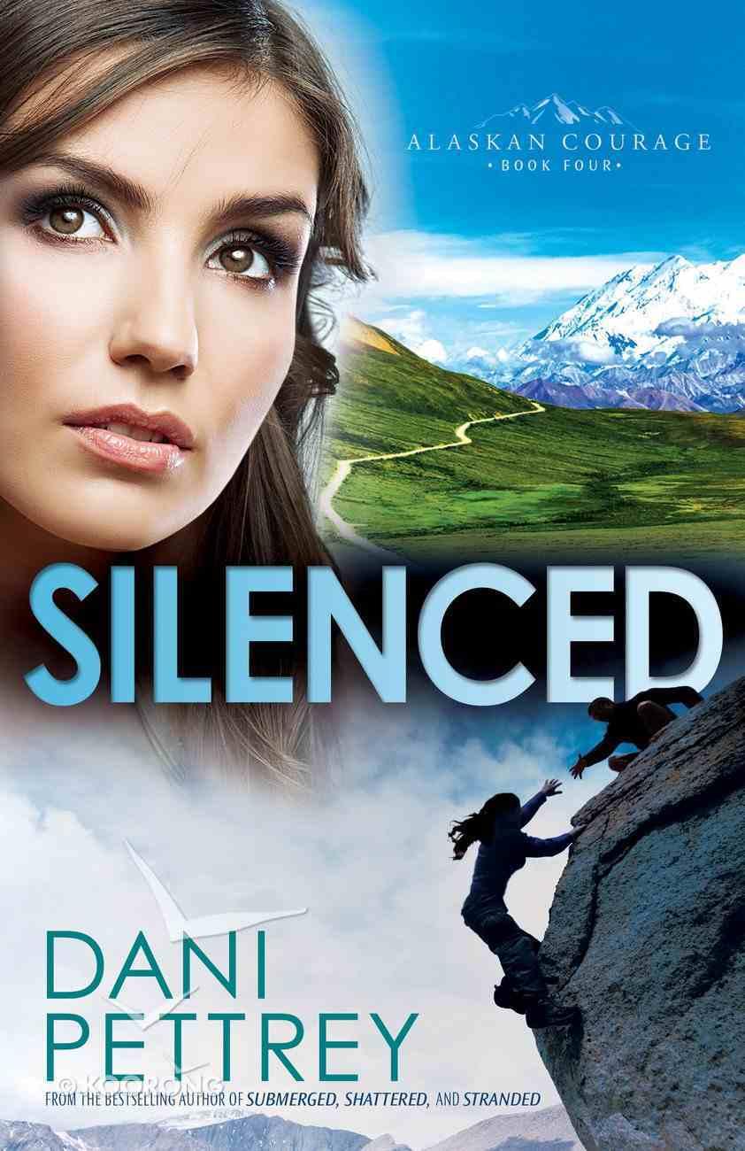 Silenced (#04 in Alaskan Courage Series) Paperback