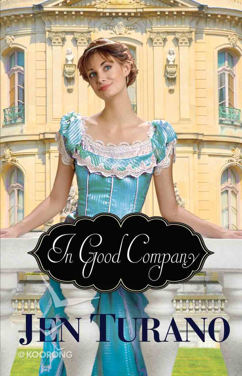 In Good Company (#02 in A Class Of Their Own Series) Paperback