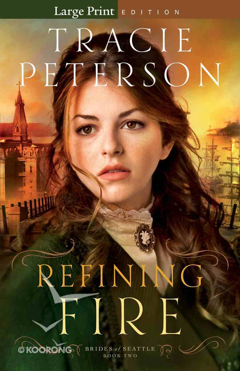 Refining Fire (Large Print) (#02 in Brides Of Seattle Series) Paperback