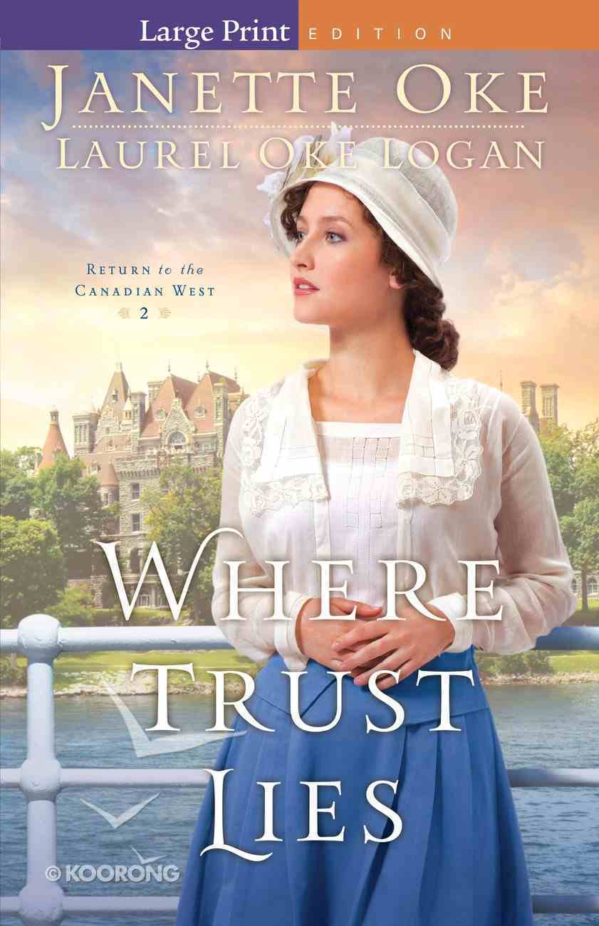 Where Trust Lies (Large Print) (#02 in Return To The Canadian West Series) Paperback