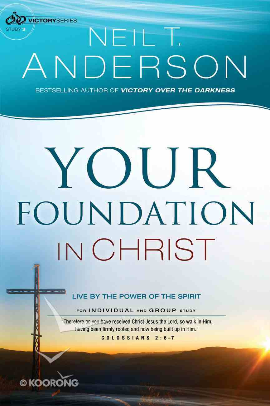 Your Foundation in Christ - Live By the Power of the Spirit (#03 in Victory Series) Paperback