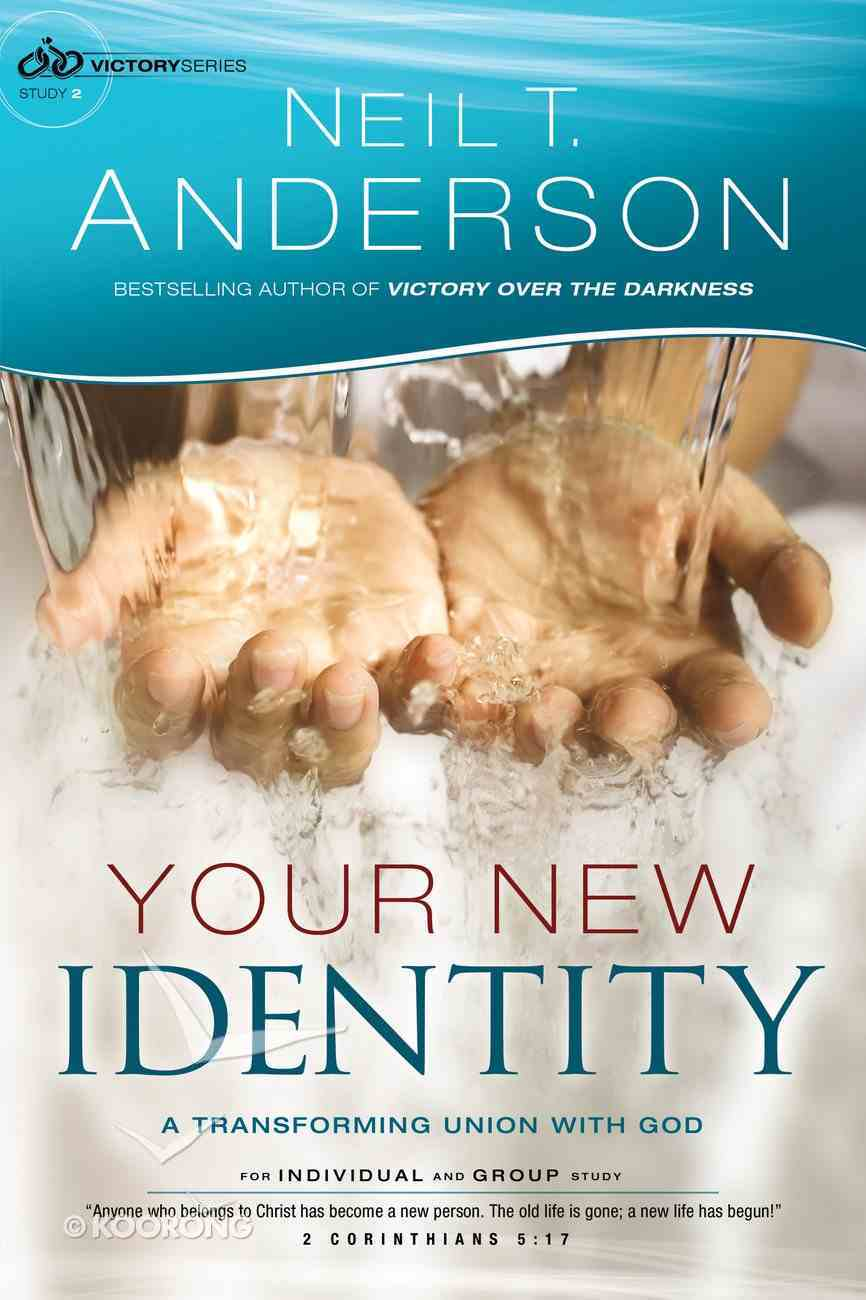 Your New Identity : A Transforming Union With God (Bible Study) (#02 in Victory Series) Paperback
