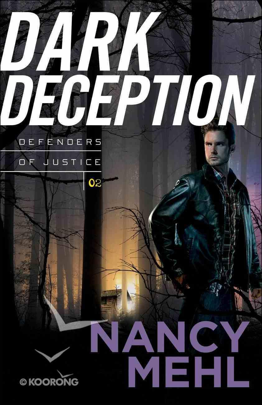 Dark Deception (#02 in Defenders Of Justice Series) Paperback