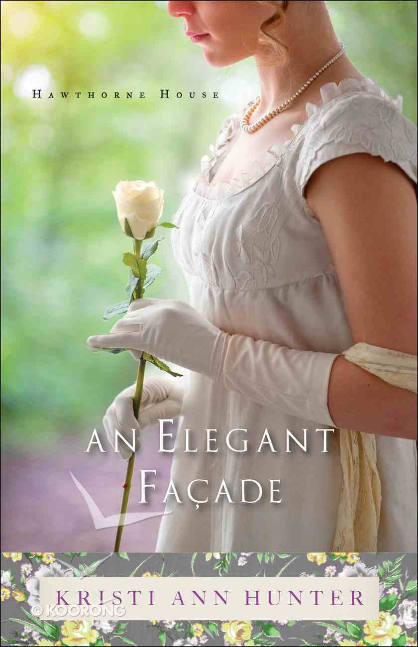 An Elegant Facade (#02 in Hawthorne House Series) Paperback