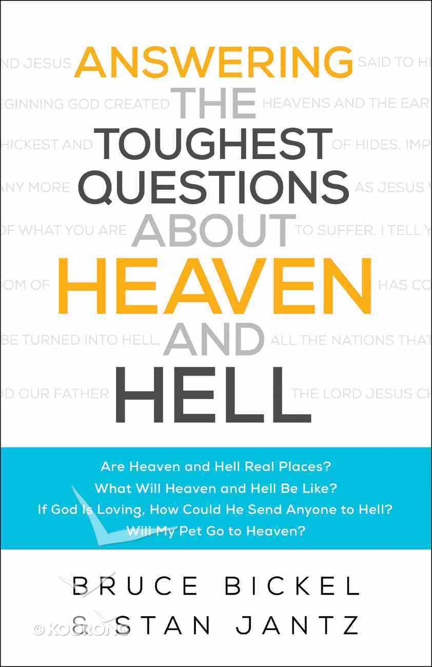 Answering the Toughest Questions About Heaven and Hell Paperback