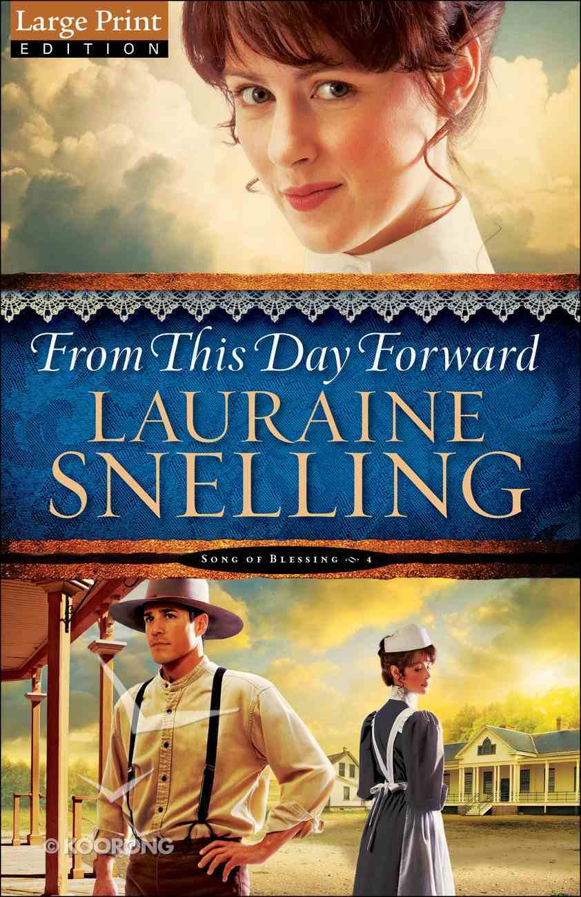 From This Day Forward (Large Print) (#04 in Song Of Blessing Series) Paperback