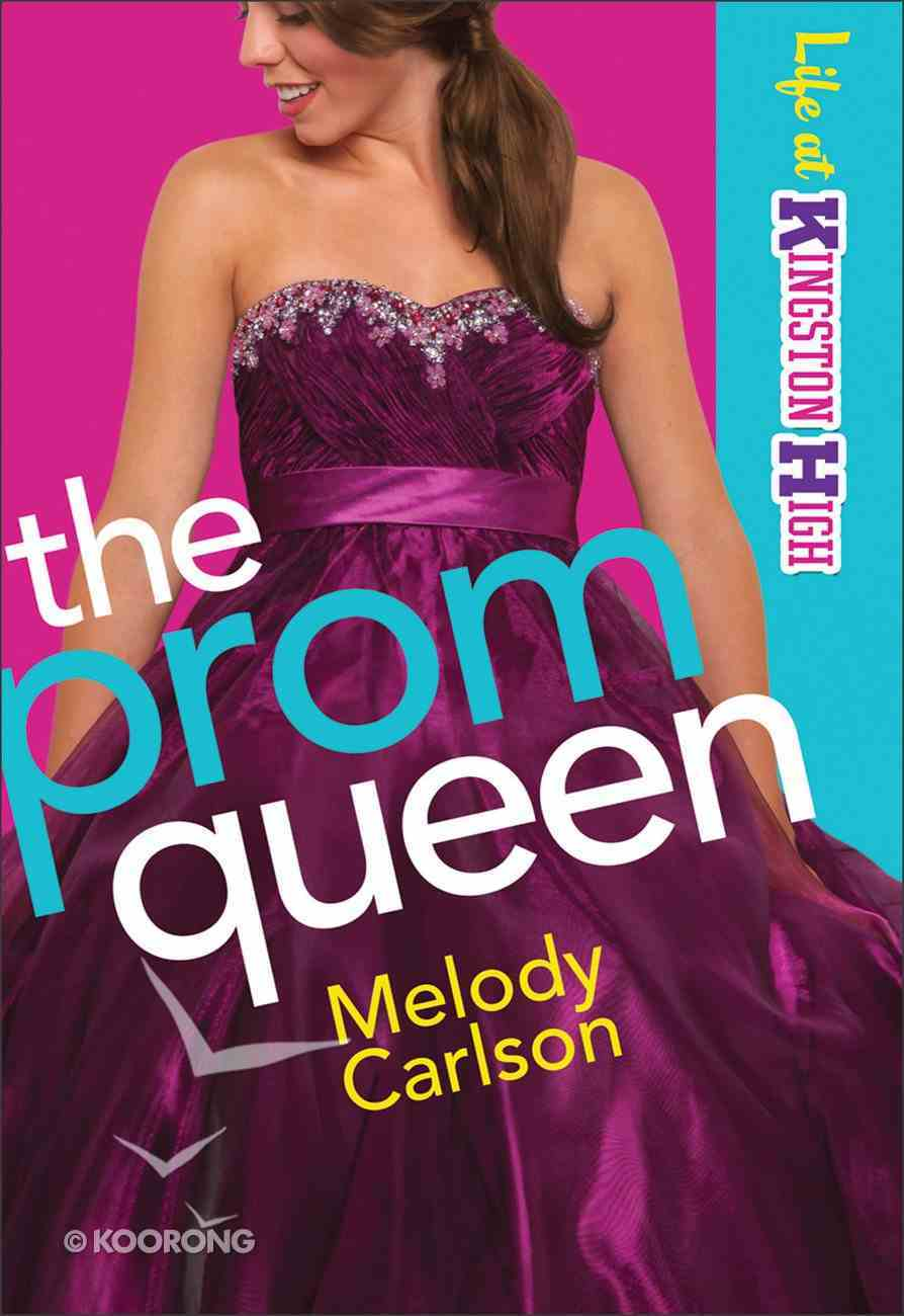 The Prom Queen (#03 in Life At Kingston High Series) Paperback