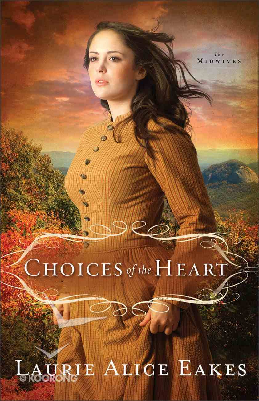 Choices of the Heart (#03 in Midwives Series) Paperback
