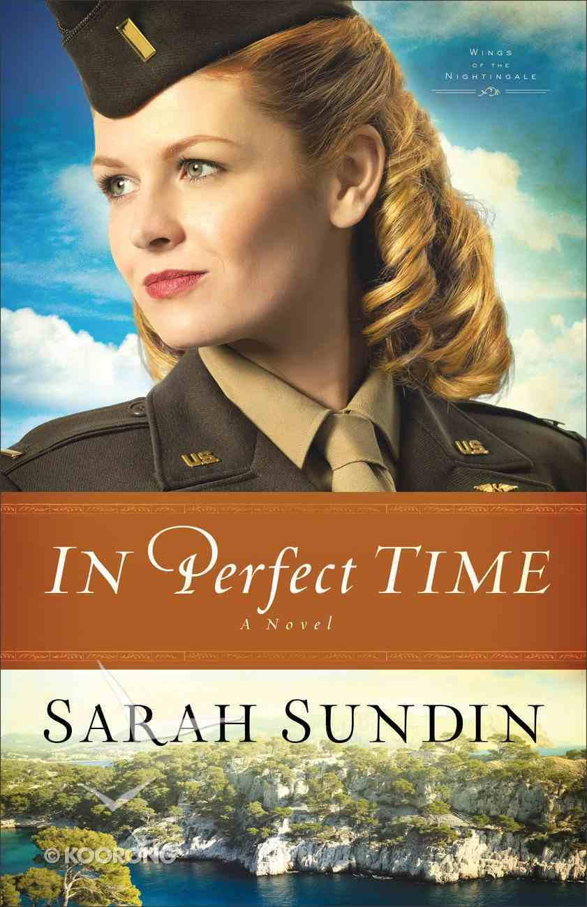 In Perfect Time (#03 in Wings Of The Nightingale Series) Paperback