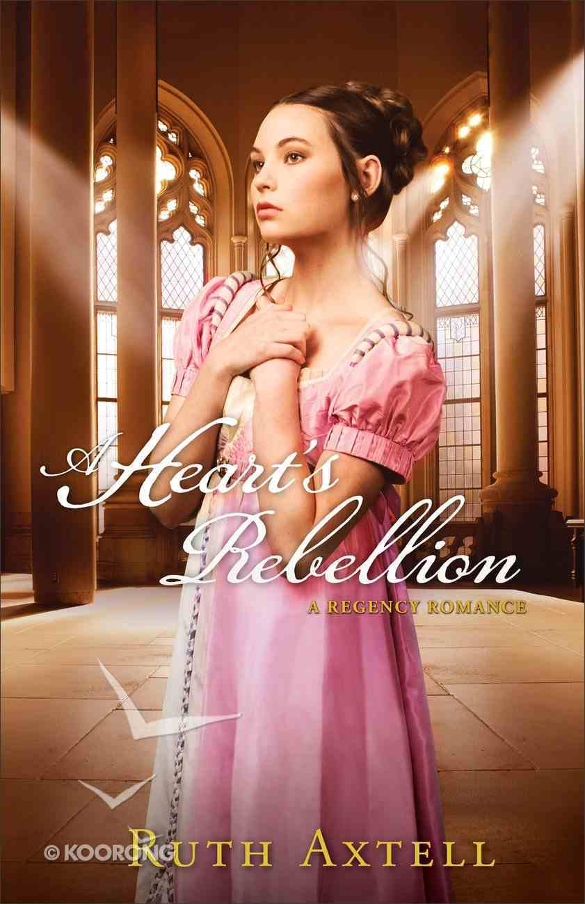 A Heart's Rebellion (#02 in London Encounters Series) Paperback
